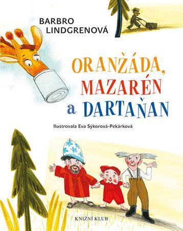 Lindgrenová Barbro: Oranžáda, Mazarén a Dartaňan 1: Oranžáda, Mazarén a Dartaňan