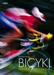 Baroni Francesco: Bicykl - Historie, mýty, posedlost