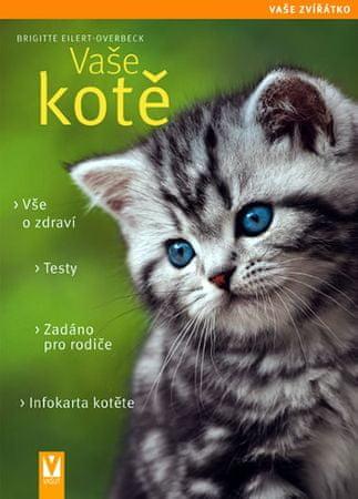 Eilert-Overbeck Brigitte: Vaše kotě - Vaše zvířátko