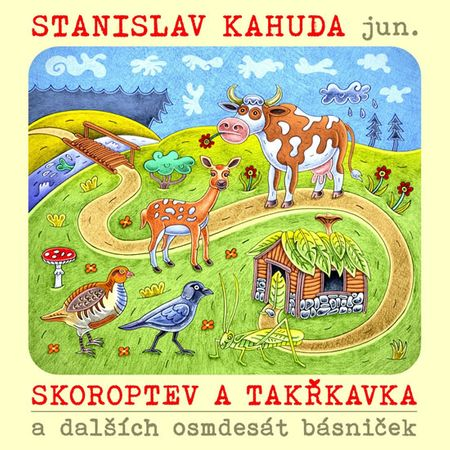 Kahuda Stanislav jun.: Skoroptev a takřkavka a dalších osmdesát básniček