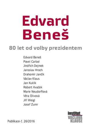 kolektiv autorů: Edvard Beneš - 80 let od volby prezidentem