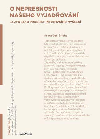 Štícha František: O nepřesnosti našeho vyjadřování (jazyk jako produkt intuitivního myšlení)
