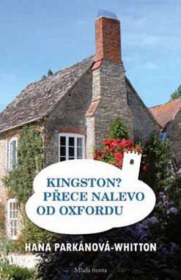 Parkánová-Whitton Hana: Kingston? Přece nalevo od Oxfordu
