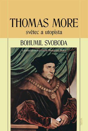 Svoboda Bohumil: Thomas More - světec a utopista