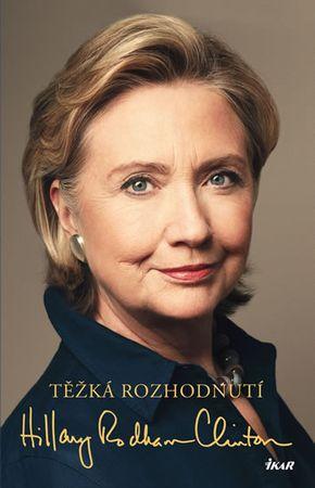Rodham Clintonová Hillary: Těžká rozhodnutí