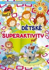 Dětské superaktivity - Labyrinty, omalovánky, hravé úkoly
