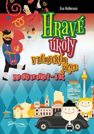 Kollerová Eva: Hravé úkoly v německém jazyce pro děti ve věku 7-8 let