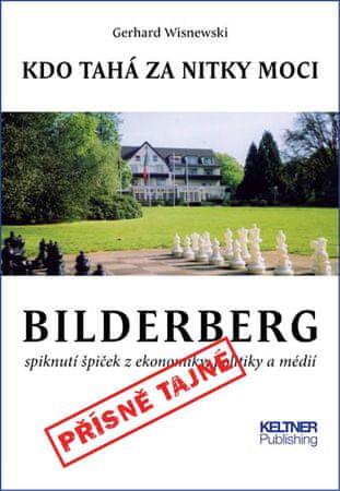 Wisnewski Gerhard: Bilderberg - Kdo tahá za nitky moci