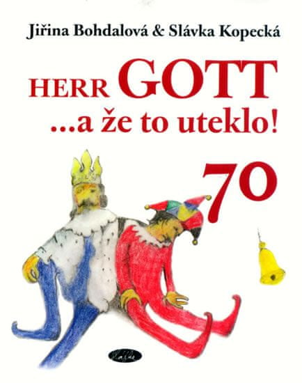 Bohdalová Jiřina, Kopecká Slávka: Herr Gott … a že to uteklo!