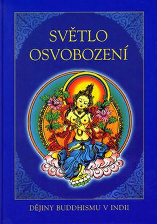 kolektiv autorů: Světlo osvobození - Dějiny buddhismu v Indii