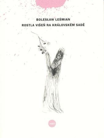 Lesmian Boleslaw: Rostla višeň na královském sadě