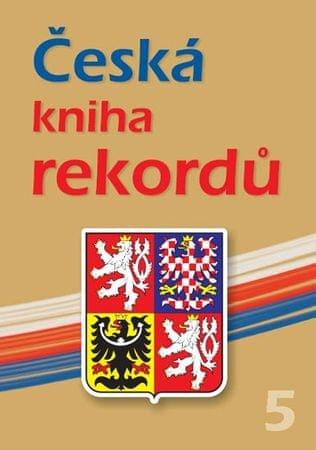 Rafaj Luboš, Vaněk Josef, Marek Miroslav: Česká kniha rekordů 5