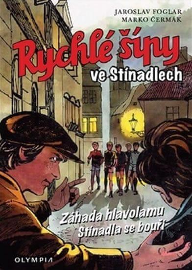 Foglar Jaroslav: Rychlé šípy ve Stínadlech (Záhada hlavolamu, Stínadla se bouří)