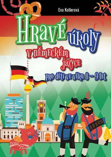 Kollerová Eva: Hravé úkoly v německém jazyce pro děti ve věku 8-9 let