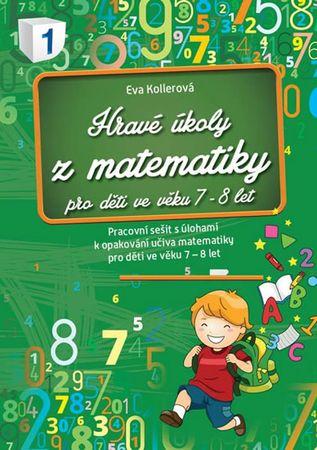 Kollerová Eva: Hravé úkoly z matematiky pro děti ve věku 7-8 let