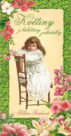 Trnková Klára: Květiny z babiččiny zahrádky