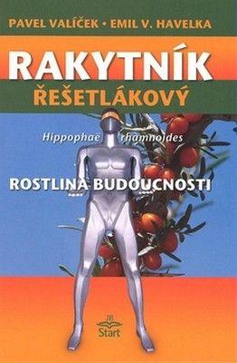 Prof. ing. Pavel Valíček, DrSc.: Rakytník řešetlákový - rostlina budoucnosti