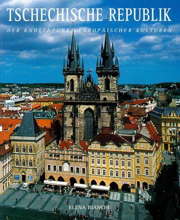 Bianchi Elena: Tschechische Republik - Der Knotenpunkt Europäischer Kulturen