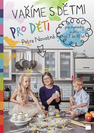 Novotná Petra: Vaříme s dětmi pro děti