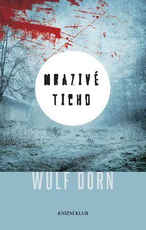 Dorn Wulf: Mrazivé ticho