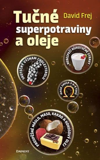 Frej David: Tučné superpotraviny a oleje