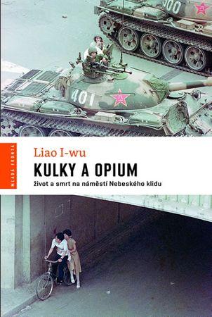 I-wu Liao: Kulky a opium - Život a smrt na náměstí Nebeského klidu