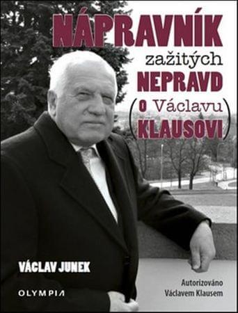 Junek Václav: Nápravník zažitých nepravd (o Václavu Klausovi)