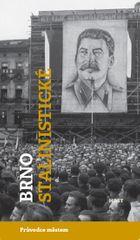 Brummer Alexandr, Konečný Michal,: Brno stalinistické
