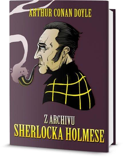 Doyle Arthur Conan: Z archívu Sherlocka Holmese