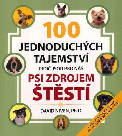 Niven David: Sto jednoduchých tajemství, proč jsou pro nás psi zdrojem štěstí
