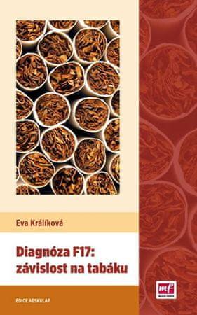 Králíková Eva: Diagnóza F17: závislost na tabáku