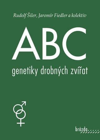 Šiler Rudolf, Fiedler Jaromír: ABC genetiky drobných zvířat