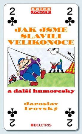 Irovský Jaroslav: Jak jsme slavili Velikonoce a další humoresky