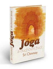 Chinmoy Sri: Jóga a duchovní život