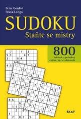 Gordon Peter, Longo Frank: Sudoku - Staňte se mistry - 800 luštěnek a podrobný výklad, jak se zdokon