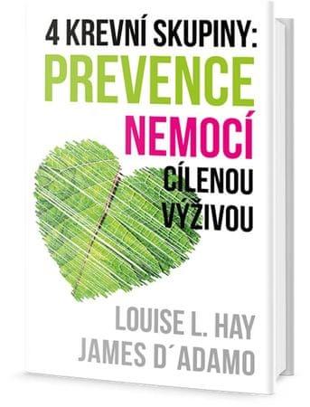 Hay Louise L.: 4 krevní skupiny - Prevence nemocí cílenou výživou