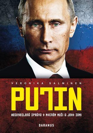 Salminen Veronika: Putin - Nezkreslená zpráva o mocném muži a jeho zemi