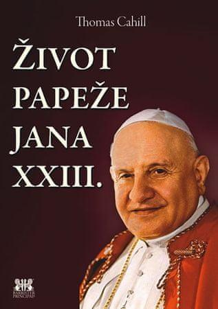 Cahill Thomas: Život papeže Jana XXIII.