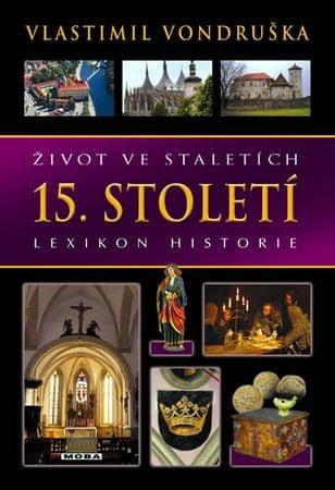 Vondruška Vlastimil: Život ve staletích - 15. století - Lexikon historie