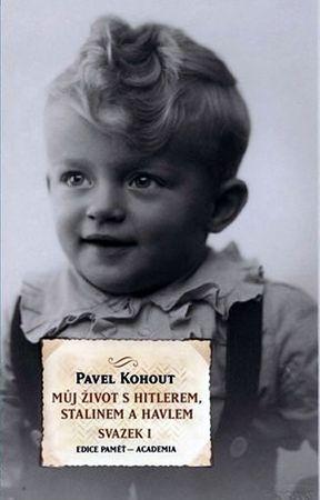 Kohout Pavel: Můj život s Hitlerem, Stalinem a Havlem