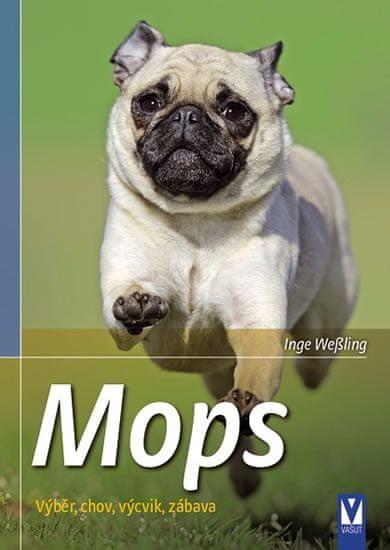 Weßling Inge: Mops - Výběr, chov, výcvik, zábava