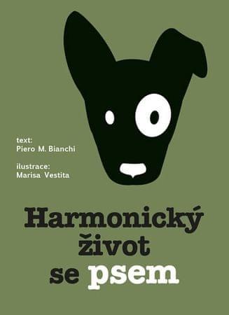 Bianchi M.Piero, Vestita Marisa,: Harmonický život se psem