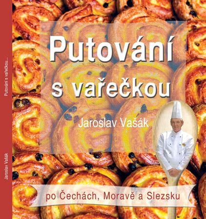 Vašák Jaroslav: Putování s vařečkou po Čechách, Moravě a Slezsku
