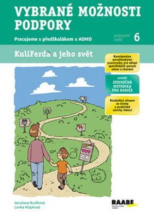 Budíková Jaroslava, Křapková Lenka: Vybrané možnosti podpory - pracujeme s předškolákem s ADHS - Pra