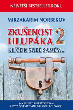 Norbekov Mirzakarim: Zkušenost hlupáka 2 - Klíče k sobě samému