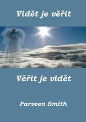 Smith Parveen: Vidět je věřit, věřit je vidět