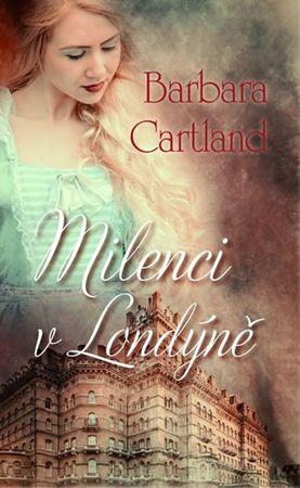 Cartland Barbara: Milenci v Londýně