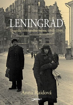 Raid Anna: Leningrad - Tragédie obleženého města, 1941–1944