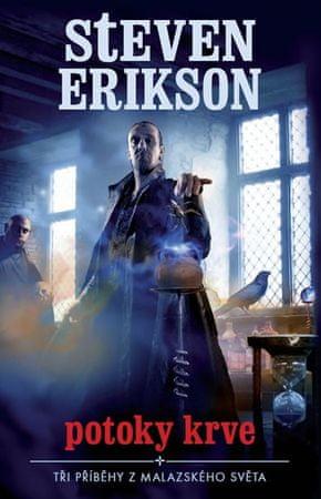 Erikson Steven: Malazská Kniha - Potoky Krve (Příběhy)