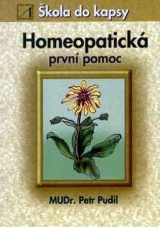Pudil Petr: Homeopatická první pomoc - Škola do kapsy